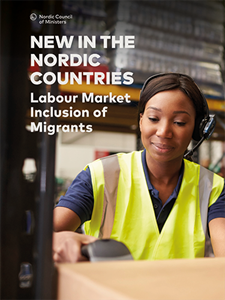 Bild på New in the Nordic countries. Labout Market Inclusion of Migrants